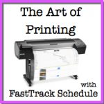 The Art of Printing with FastTrack Schedule