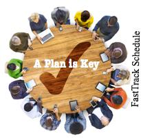 A plan is key. (FastTrack Schedule)